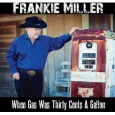 Back When Gas Was Thirty Cents A Gallon - Frankie Miller
