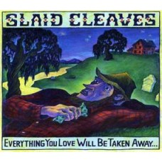 Everything You Love Will Be Taken Away - Slaid Cleaves