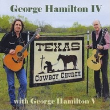 Texas Cowboy Church (with George Hamilton V) - George Hamilton IV