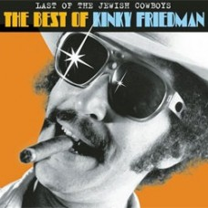 Last Of The Jewish Cowboys: The Best Of - Kinky Friedman