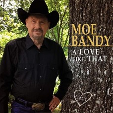 A Love Like That - Moe Bandy