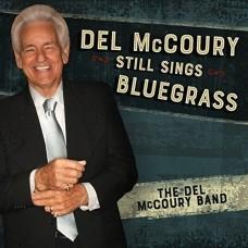 Still Sings Bluegrass - Del McCoury