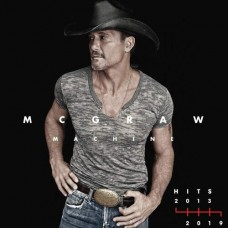 McGraw Machine Hits: 2013-2019 - Tim McGraw