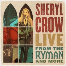Live From The Ryman And More [2xCD] - Sheryl Crow