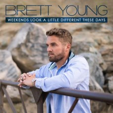 Weekends Look A Little Different These Days [8-Track E.P.] - Brett Young