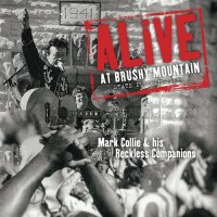 Alive At Brushy Mountain State Penitentiary - Mark Collie & His Reckless Companions