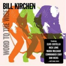 Word To The Wise - Bill Kirchen