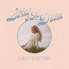 Living The Dream [Deluxe] - Hailey Whitters