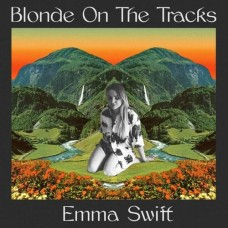 Blonde On The Tracks - Emma Swift