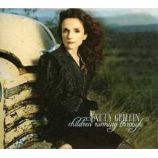 Children Running Through - Patty Griffin