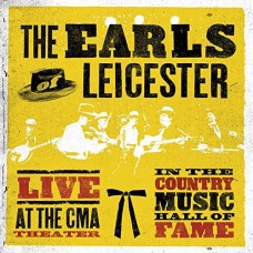 Live At The CMA Theater In The Country Music Hall Of Fame -  Earls Of Leicester