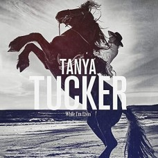 While I'm Living - Tanya Tucker