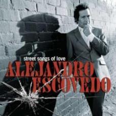 Street Songs Of Love - Alejandro Escovedo