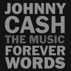 Johnny Cash: The Music - Forever Words -  Various Artists