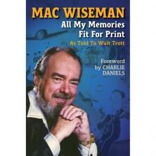All My Memories Fit For Print [Hardback Book] - Mac Wiseman