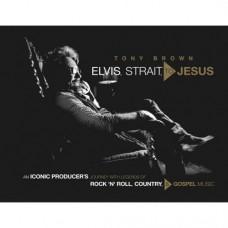 Elvis Strait To Jesus [Hardback Book] - Tony Brown